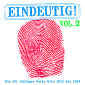 Eindeutig! - Die XXL Schlager Party Hits 2013 bis 2014, Vol. 2 by Various Artists