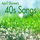 40s Songs - April Showers by Music-Themes