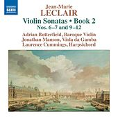 Leclair: Violin Sonatas, Op. 2, Nos. 6, 7 & 9-12 by Adrian Butterfield