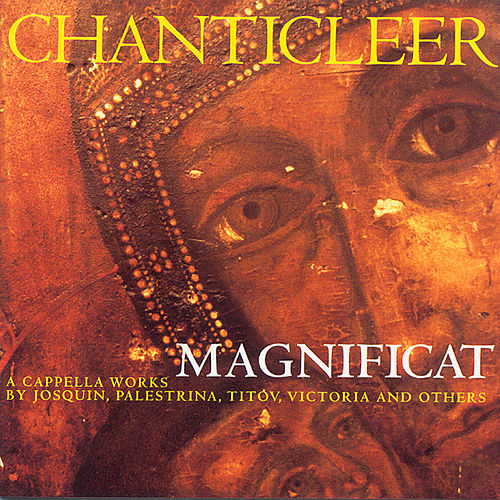 Chanticleer: Magnificat by Giovanni da Palestrina