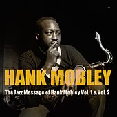 The Jazz Message of Hank Mobley, Vol. 1 & Vol. 2 von Hank Mobley