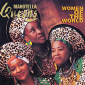 Women of the World by Mahotella Queens