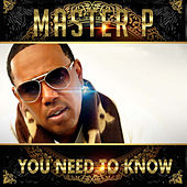 You Need To Know - Single by Master P