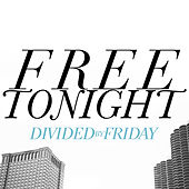 Free Tonight - Single by Divided By Friday