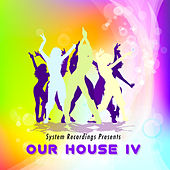 Our House IV by Various Artists