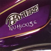 Nuthouse by Haywire