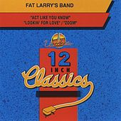 Fat Larry's Band: 12 Inch Classics - EP by Fat Larry's Band