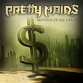 Mother of All Lies by Pretty Maids