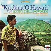 Ka 'Aina 'O Hawaii by Sonny Chillingworth
