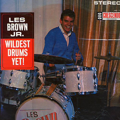 Wildest Drums Yet! by Les Brown Jr.