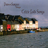 Celtic Folk Songs by Pat Surface