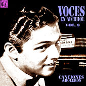 Voces en Alcohol, Vol.3 by Various Artists