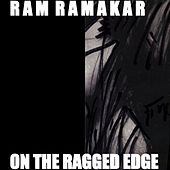 On The Ragged Edge by Ram Ramakar
