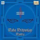 Maha Mrityunjay Mantra by Various Artists
