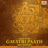 Akhand Gaytri Paath by Various Artists