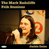 The Mark Radcliffe Folk Sessions: Jackie Oates by Jackie Oates