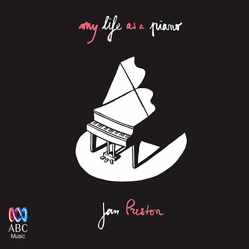 My Life as a Piano by Jan Preston
