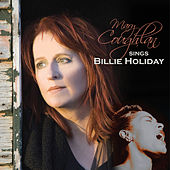 Mary Coughlan Sings Billie Holiday (Live) by Mary Coughlan