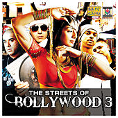 The Streets of Bollywood 3 von Various Artists