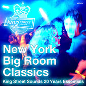 New York Big Room Classics (King Street Sounds 20 Years Essentials) by Various Artists