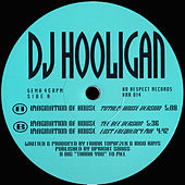 Imagination of House by DJ Hooligan