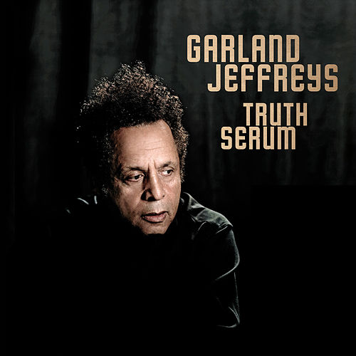 Truth Serum by Garland Jeffreys