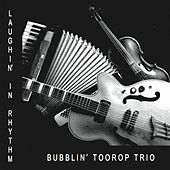 Laughin' In Rhythm – Acoustic Hot Jazz - Violin, Guitar, Accordion & Vocals by Bubblin Toorop Trio