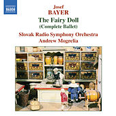 BAYER: The Fairy Doll  (Complete Ballet) by Slovak Radio Symphony Orchestra