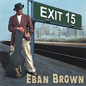 Exit 15 by Eban Brown