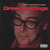I Have No Fight With You People by Drew Hastings