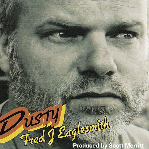 Dusty by Fred Eaglesmith