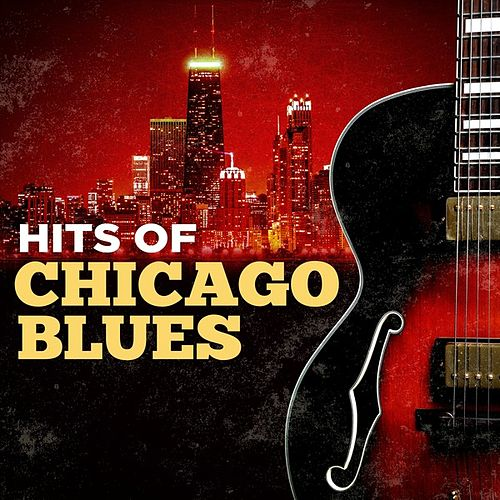 Hits of Chicago Blues by Various Artists