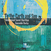 Ensemble Works of To the Earth and Sun by Various Artists