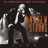 The Commitments Years and Beyond (Live) by Andrew Strong