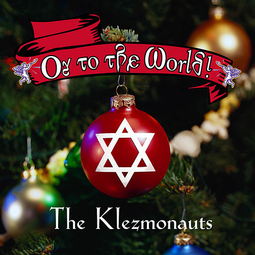 Oy To The World - A Klezmer Christmas by The Klezmonauts