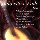 Tudo Isto É Fado Vol. 3 by Various Artists