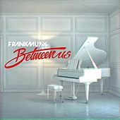 Between Us by FrankMusik