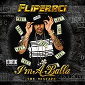 I'm A Balla - The Mixtape by Lil' Flip