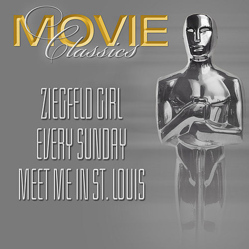 Ziegfeld Girl - Every Sunday - Meet Me In St.Louis by Various Artists