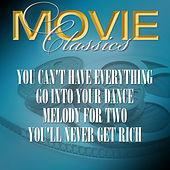 You Can't Have Everything - Go Into Your Dance - Melody For Two - You'll Never Get Rich by Various Artists