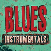 Blues: Instrumentals by Various Artists