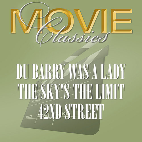 Du Barry Was A Lady - The Sky's The Limit - 42nd Street by Various Artists
