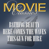 Bathing Beauty - Here Come The Waves - This Guns For Hire by Various Artists