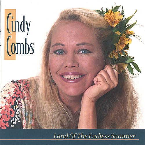 Land of the Endless Summer by Cindy Combs
