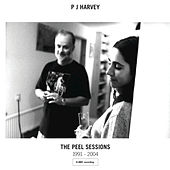 The Peel Sessions 1991 - 2004 by PJ Harvey