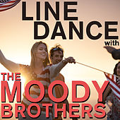 Line Dance with the Moody Brothers - Cotton Eyed Joe, Brown Eyed Girl, And More! by The Moody Brothers