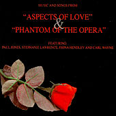 Music And Songs From  Phantom Of The Opera & Aspects Of Love by Various Artists