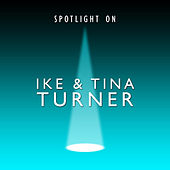 Spotlight On by Ike and Tina Turner