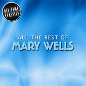 All the Best of by Mary Wells