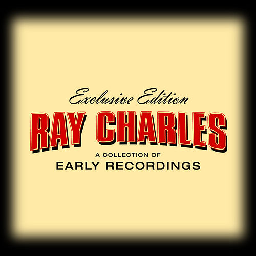 A Collection of Early Recordings by Ray Charles